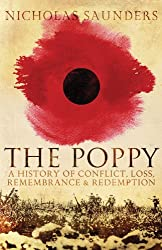 The Poppy: A History of Conflict, Loss, Remembrance, and Redemption