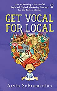 Get Vocal for Local: How to develop a successful regional digital marketing strategy for the Indian market
