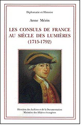 Les consuls de France au siècle des Lumières (1715-1792) par Anne Mézin