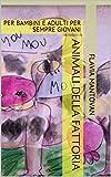 Scarica Libro ANIMALI DELLA FATTORIA PER BAMBINI E ADULTI PER SEMPRE GIOVANI (PDF,EPUB,MOBI) Online Italiano Gratis