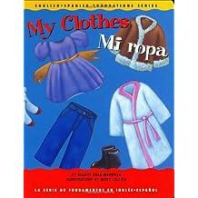My Clothes/Mi Ropa (English-Spanish Foundations)