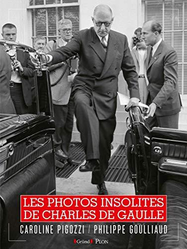 Les Photos insolites de Charles De Gaulle par Philippe GOULLIAUD