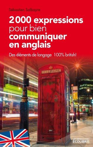 2000 expressions pour bien communiquer en anglais par Sébastien Salbayre