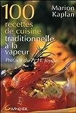 Telecharger Livres 100 recettes de cuisine traditionnelle a la vapeur (PDF,EPUB,MOBI) gratuits en Francaise