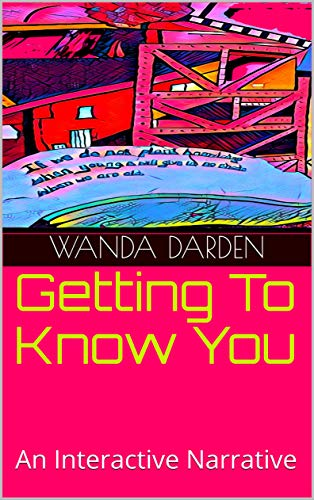 Getting To Know You: An Interactive Narrative (English Edition)