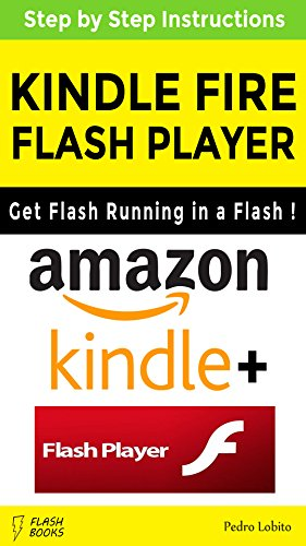 Adobe Flash Player for Kindle Fire (English Edition) eBook: Pedro ...