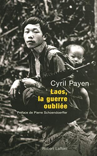 Laos, la guerre oubliée par Cyril PAYEN