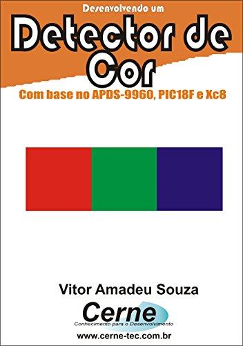 Desenvolvendo um Detector de Cor Com base no APDS-9960, PIC18F e XC8 (Portuguese Edition) Detector Base