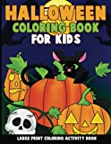 Halloween Coloring Book for Kids: Large Print Coloring Activity Book for Preschoolers...