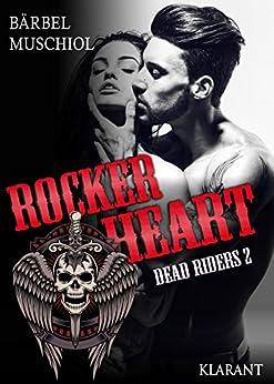 Rocker Heart. Dead Riders 2 von [Muschiol, Bärbel]