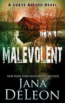 Malevolent (Shaye Archer Series Book 1) (English Edition) van [DeLeon, Jana]