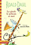 La girafe, le pélican et moi - Gallimard Jeunesse - 06/03/2003