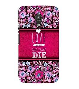 Love Can Never Die 3D Hard Polycarbonate Designer Back Case Cover for Motorola Moto G2 X1068 :: Motorola Moto G (2nd Gen)