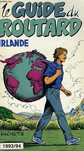 Le guide du routard 1993/94: irlande