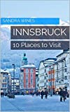 Innsbruck: 10 Places to Visit