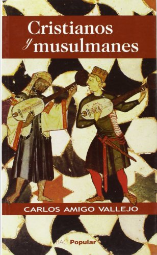 Cristianos y musulmanes (POPULAR) por Carlos Amigo Vallejo
