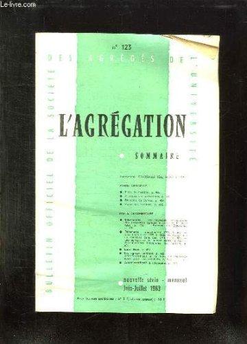 L AGREGATION N° 123 JUIN JUILLET 1963. SOMMAIRE: FICHE DE MUTATION, LES NOUVELLES REMUNERATIONS DES PERSONNELS...