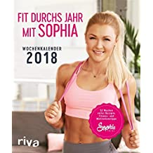 Fit durchs Jahr mit Sophia: Wochenkalender 2018