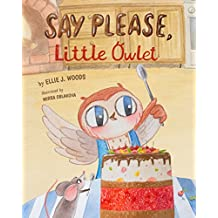 Say Please, Little Owlet: (Children's book about the Little Owlet Who Learns Manners, Rhyming Kids book, Bedtime Story, Picture Books, Ages 3-5, Preschool Books) (English Edition)