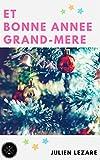 Telecharger Livres Et bonne annee Grand Mere (PDF,EPUB,MOBI) gratuits en Francaise