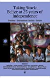 Taking Stock: Belize at 25 years of Independence -