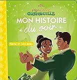 LA PRINCESSE ET LA GRENOUILLE - Mon Histoire du Soir - Tiana et ses amis
