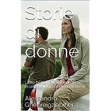 Storie di donne: Libro bilingue Italiano Inglese in un'antologia di racconti brevi (Racconti bilingue Vol. 6)