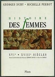 Histoire des femmes. Tome III. XVIe-XVIIIe siècles