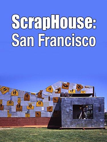 ScrapHouse: San Francisco [OV]