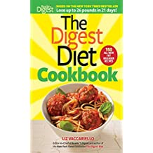 The Digest Diet Cookbook: 150 All-New Fat Releasing Recipes to Lose Up to 26 lbs in 21 Days! by Vaccariello, Liz (2014) Paperback
