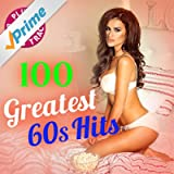 100 Greatest 60s Hits (Plus 5 Bonus Tracks! Original Recordings!)