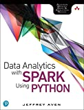 Data Analytics with Spark Using Python: Learn Spark Fundamentals Using Python (Addison-wesley Data & Analytics)