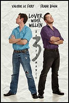 Lover wider Willen 3 (Badboys) (German Edition) by [le Fiery, Valerie, Böhm, Frank]