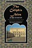 The Caliph's Heirs: Brothers at War: the Fall of Baghdad (Novels of Islamic History in Translation)