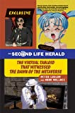 The Second Life Herald – The Virtual Tabloid that Witnessed the Dawn of the Metaverse...