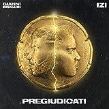 Pregiudicati [Explicit] [feat. Izi]