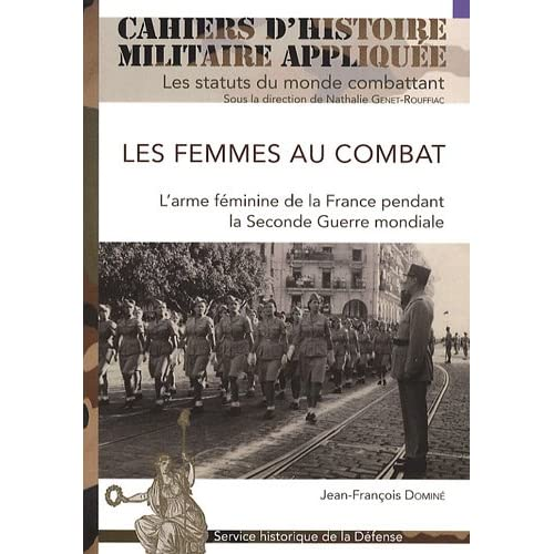 Les femmes au combat : L'arme féminine de la France pendant la Seconde Guerre mondiale