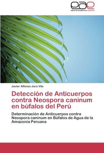 Detección de Anticuerpos contra Neospora caninum en búfalos del Perú por Jara Vila Javier Alfonso