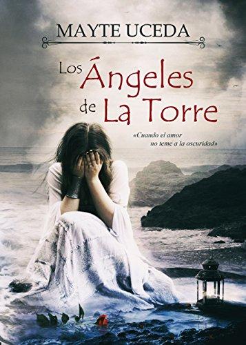 Descargar Libro Los Ángeles de La Torre de Mayte Fernández Uceda
