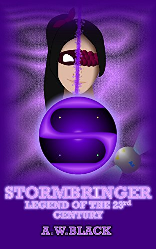 Stormbringer: Legend of the 23rd Century (Legends of the 23rd Century Book 1)