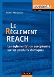 Le règlement REACH - La réglementation européenne sur les produits chimiques