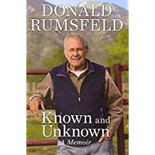 [Known and Unknown: A Memoir] (By: Donald Rumsfeld) [published: August, 2011]