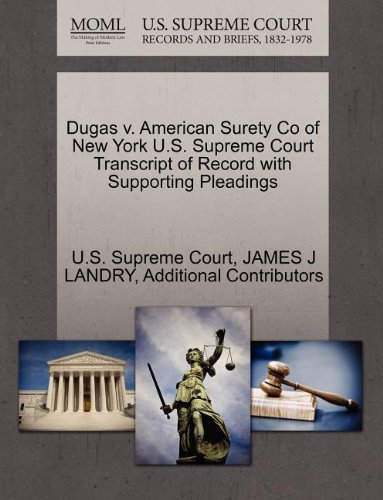 Dugas v. American Surety Co of New York U.S. Supreme Court Transcript of Record with Supporting Pleadings