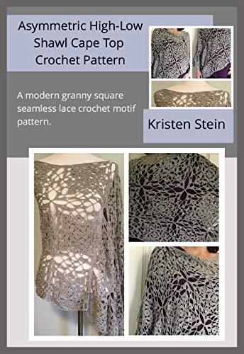 Hi Spitze (Asymmetric High-Low Shawl Cape Top Crochet Pattern: A modern granny square seamless lace crochet motif pattern (English Edition))