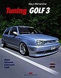 Tuning Golf 3: Motor - Fahrwerk - Karosserie - Optik