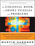 The Colossal Book of Short Puzzles and Problems by Martin Gardner (2005-11-22)