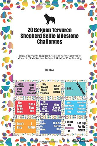 20 Belgian Tervuren Shepherd Selfie Milestone Challenges: Belgian Tervuren Shepherd Milestones for Memorable Moments, Socialization, Indoor & Outdoor Fun, Training Book 2