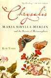 Image de Chrysalis: Maria Sibylla Merian and the Secrets of Metamorphosis