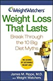 Weight Watchers Weight Loss That Lasts: Break Through the 10 Big Diet Myths (Weight Watchers (Wiley Publishing))
