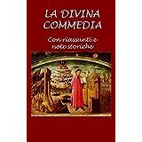 La Divina Commedia: Con riassunti e note storiche (Italian Edition)